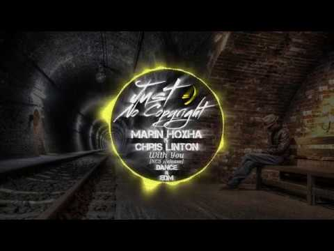 ► Dance EDM ◄ Marin Hoxha Chris Linton - With You [NCS Release] (Just No Copyright ツ