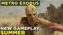 Metro Exodus | 8 minutes of gameplay: 'Summer'