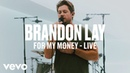 Brandon Lay - For My Money (Live) | Vevo DSCVR ARTISTS TO WATCH 2019