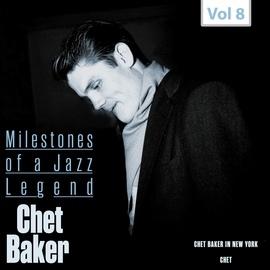 Chet Baker альбом Milestones of a Jazz Legend - Chet Baker, Vol. 8