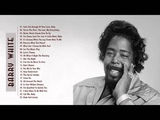 Barry White Greatest Hits - The Best Album of Barry White
