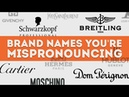 52 Luxury Car Watch Fashion Brand Names You're Mispronouncing German French Italian
