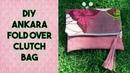 DIY: Ankara FoldOver Clutch Bag - Craftbrulee