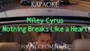 Miley Cyrus - Nothing Breaks Like a Heart (karaoke НА РУССКОМ ЯЗЫКЕ)