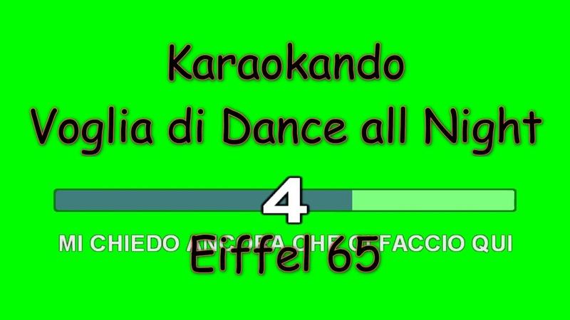 Karaoke Italiano - Voglia di dance all Night - Eiffel 65 ( Testo )
