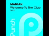 Manian - Welcome To The Club 2011 (Partytrooperz Radio Edit)