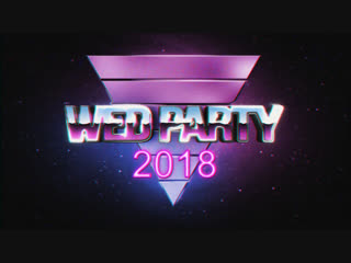 Wed Party 2018