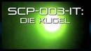SCP 003 IT Die Kugel