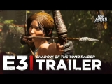 ENG | Story-трейлер: «Shadow of the Tomb Raider» | E3 2018