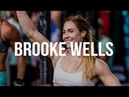 BROOKE WELLS - CrossFit Motivation Video