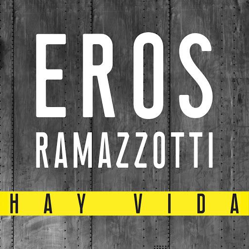 Eros Ramazzotti альбом Hay Vida