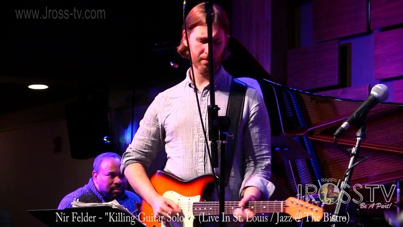 James Ross @ Guitarist Nir Felder Solo Live In St Louis