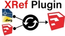 XRef Plugin For Sketchup