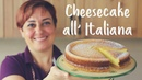 CHEESECAKE ALL'ITALIANA DI BENEDETTA Ricetta Facile Italian Cheesecake Easy Recipe