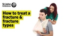 How To Treat A Fracture Fracture Types - First Aid Training - St John Ambulance