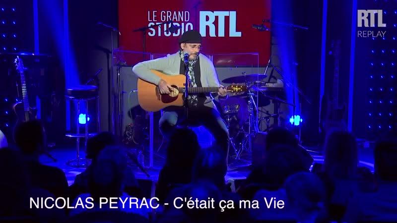 Nicolas Peyrac - Cétait ça ma Vie (Live) - Le Grand Studio RTL