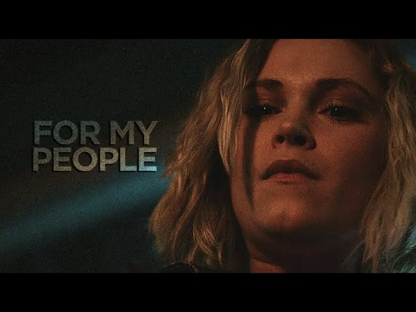 (The 100) Clarke Griffin || For My People