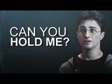 Harry James Potter Can you hold me