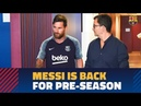 Messi Piqué Jordi Alba and Busquets return to begin their preparations for the new season