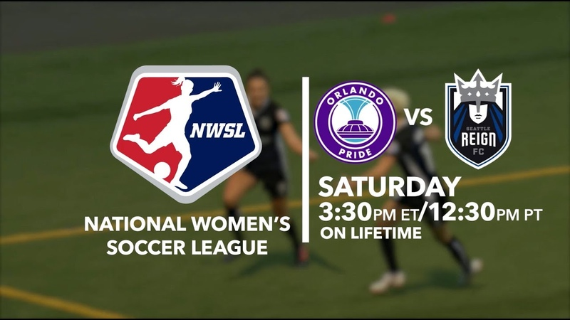 Orlando Pride vs. Seattle Reign FC   July 21, 330 p.m. ET   NWSL Game of the Week on Lifetime