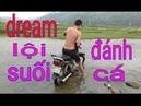 Thử thách đi đánh cá lội suối bằng xe máy và cái kết nbx vlogs