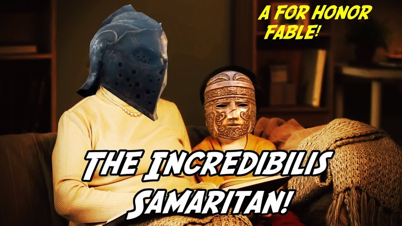 The Incredibilis Samaritan! Apollyon Shares A For Honor Fable!