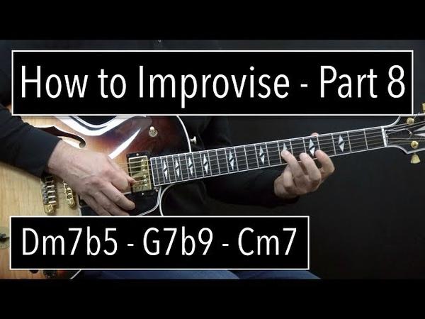 How to Improvise - Basics Part 8 - Dm7b5 - G7b9 - Cm7 - Jazz Guitar Lesson by Achim Kohl