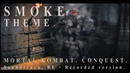 UNFACES - SMOKE THEME_Ost Mortal Kombat. Conquest. RE - Recorded version.