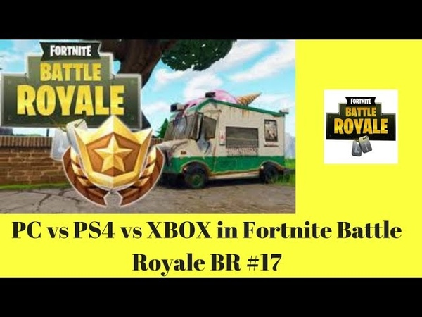 PC vs PS4 vs XBOX in Fortnite Battle Royale BR 17