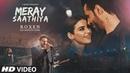 Meray Saathiya Song | Roxen Mustafa Zahid | Latest Song 2018