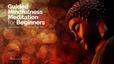 Guided Mindfulness Meditation for Beginners (Quick Help to Feel Peaceful, Present and Breathe)