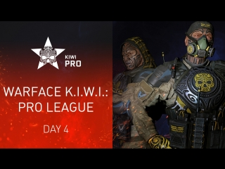 Warface K.I.W.I.: Pro League. Day 4