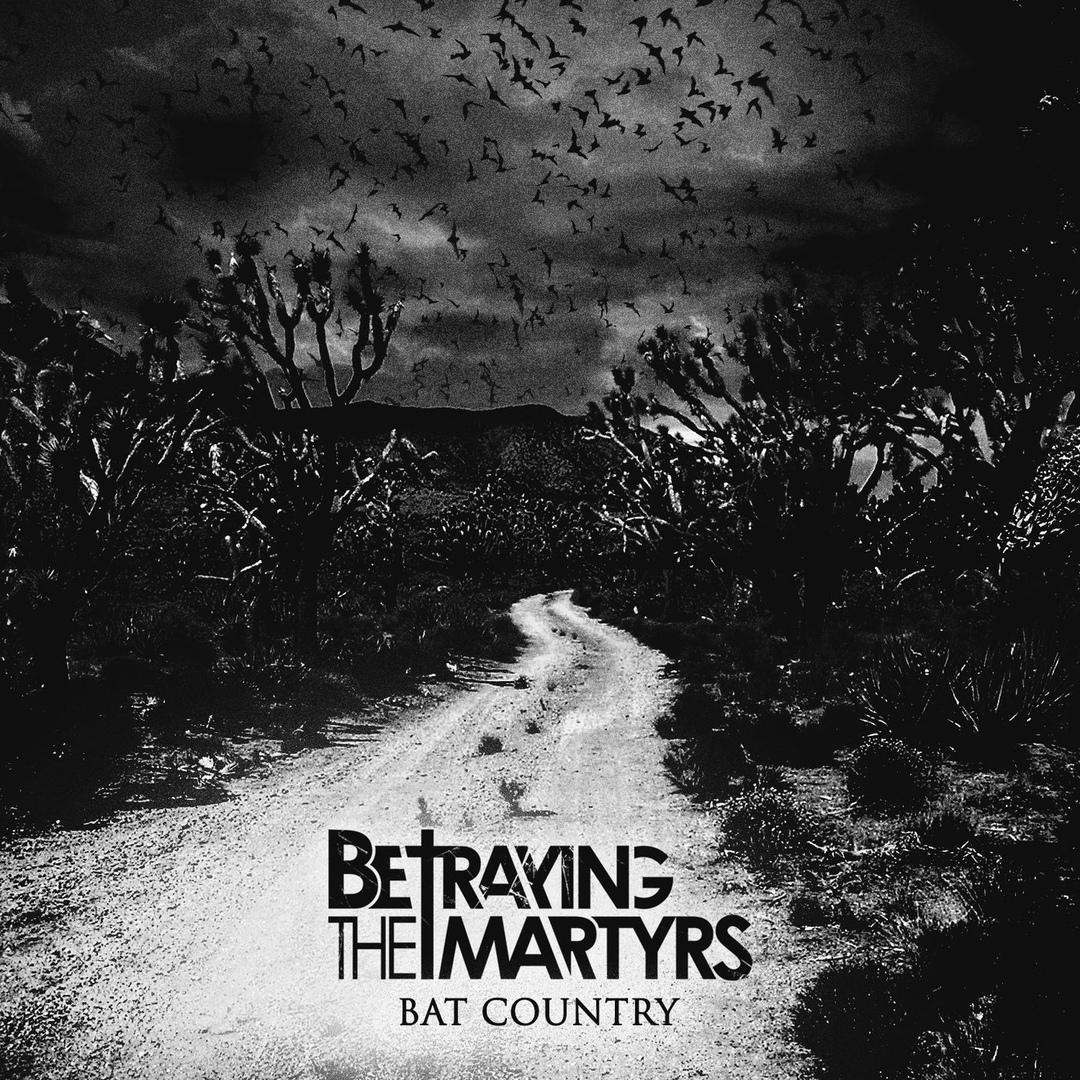 Betraying the Martyrs - Bat Country (Avenged Sevenfold cover) [Single] (2018)