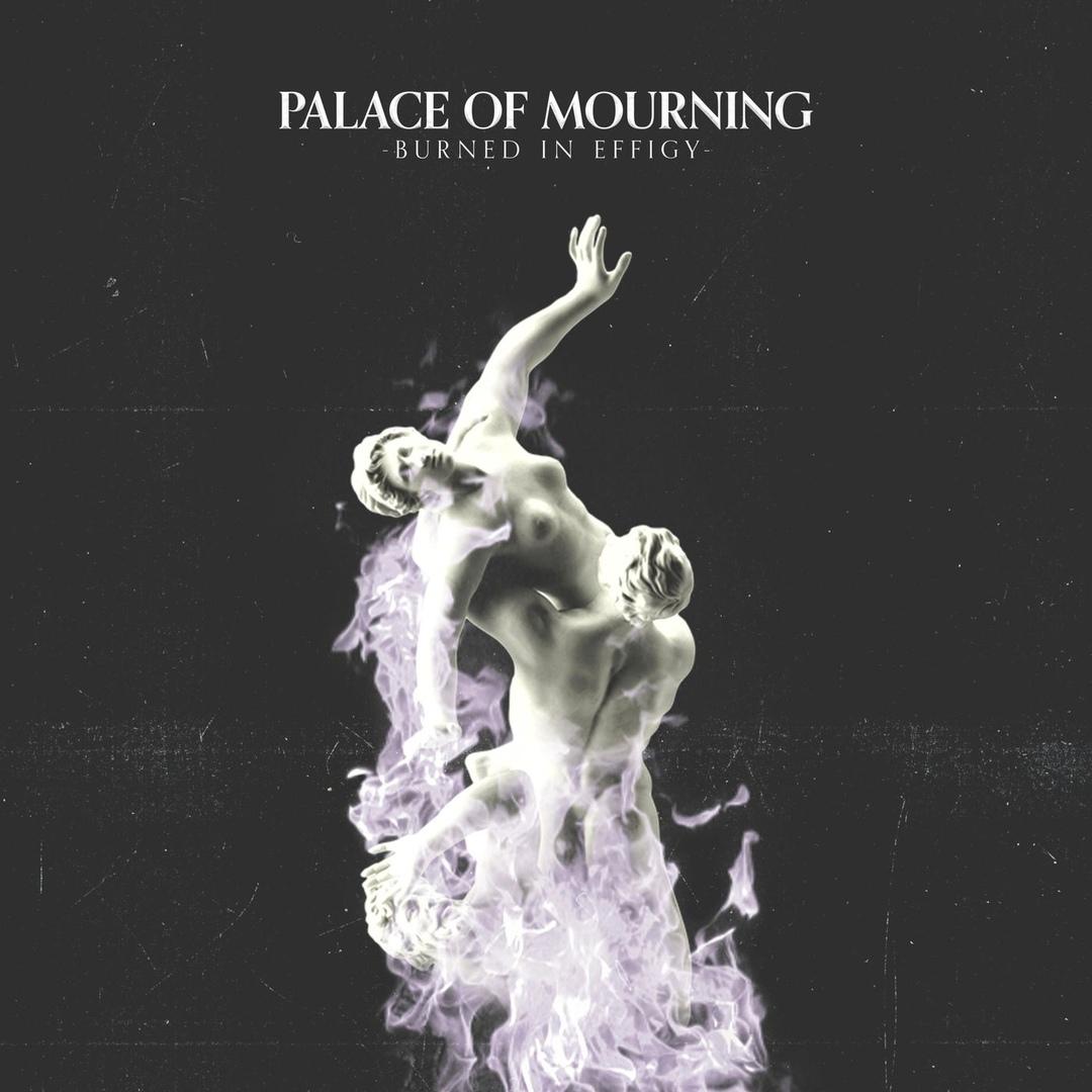 Palace Of Mourning - Burned In Effigy [EP] (2019)