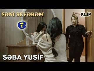 YENi HiT | Seba Yusif - Seni severem | KLiP | 2019