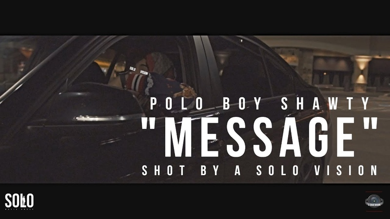 Polo Boy Shawty - Message (Official Video) | Shot By @aSoloVision