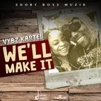 Vybz Kartel альбом We'll Make It