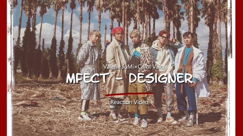 엠펙트 MFECT - Designer \ MV Reaction \ Valerie JoMi \ Carol Vaits (14.01.19)