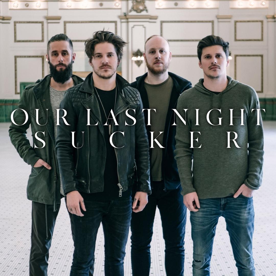Our Last Night - Sucker (Single)