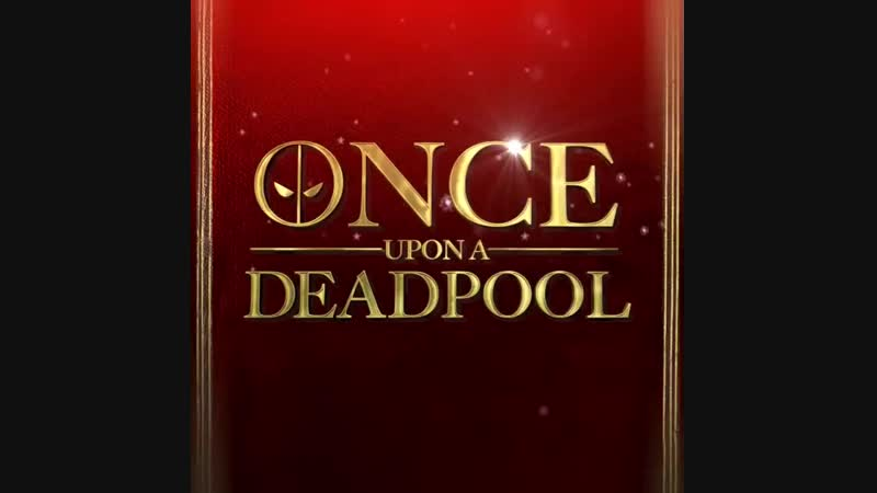 Once Upon A Deadpool отрывок 1