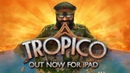 Tropico for iPad out now — Buy once, rule forever!