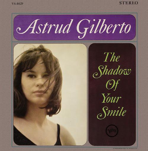 Astrud Gilberto альбом The Shadow Of Your Smile