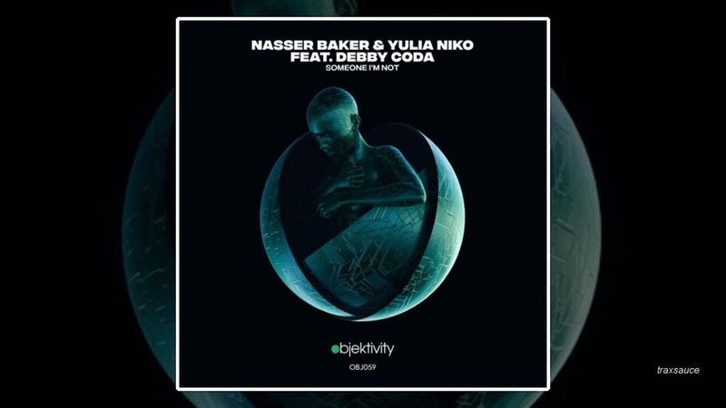Nasser Baker Yulia Niko feat. Debby Coda - Someone Im Not
