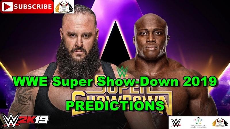 WWE Super Show-Down 2019 Braun Strowman vs. Bobby Lashley Predictions WWE 2K19