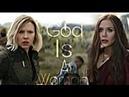 Natasha Romanoff Wanda Maximoff | God Is A Woman