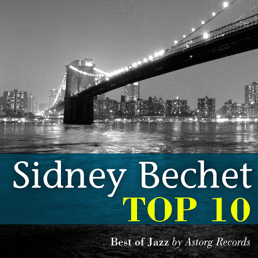 Sidney Bechet альбом Sidney Bechet Relaxing Top 10 (Relaxation & Jazz)