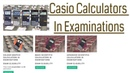 Which Casio Calculators Are Allowed In GCSE A-level Examinations and more in UK Ireland?