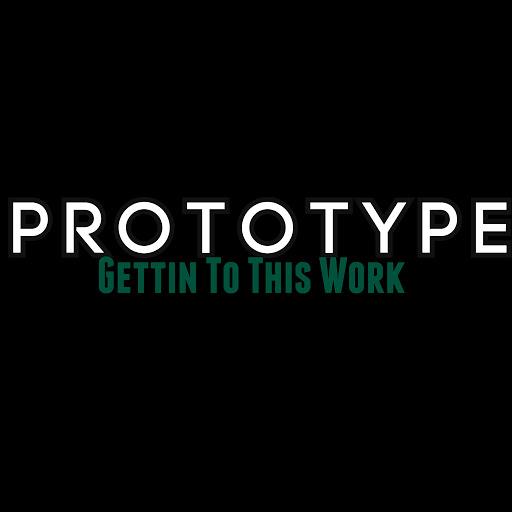 Prototype альбом Gettin To This Work