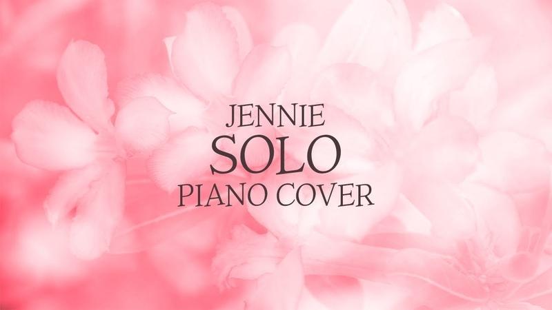 제니 (JENNIE) - SOLO | 신기원 피아노 커버 연주곡 Piano Cover