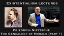 Friedrich Nietzsche Genealogy of Morals part 1 Existentialist Philosophy Literature